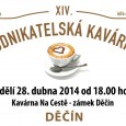 Vážení přátelé, dovoluji si Vás pozvat na 14. podnikatelskou kavárnu, která se uskuteční v pondělí 28. dubna od 18 hodin v palačinkárně Na cestě (velké nádvoří děčínského zámku). Tématem bude: […]