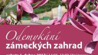 Vsobotu 1. dubna nás čeká Odemykání zámeckých zahrad. Otevření nové turistické sezóny vzámeckých zahradách. Doprovodný program, občerstvení, do 17 hodin prohlídky Čajového pavilonu. Aprílové prohlídky zámku v11:00, 13:00, 15:00 a […]