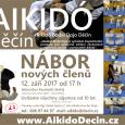 12. září 2017 od 17 h Uvítáme všechny zájemce od 10 let. tel.: 608 97 84 97 mail: aikido@decin.cz tělocvična Karatedó Steklý (Centrum Auto Anex, Děčín – Staré Město) www.AikidoDecin.cz